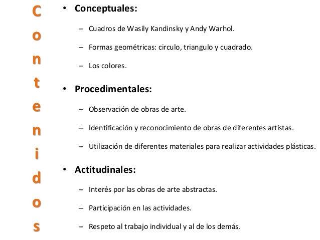 • Conceptuales:   – Cuadros de Wasily Kandinsky y Andy Warhol.   – Formas geométricas: circulo, triangulo y cuadrado.   – ...