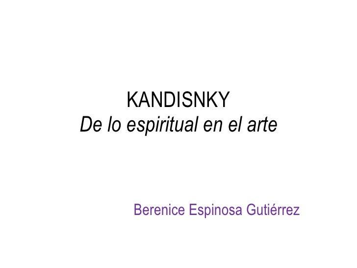 KANDISNKY De lo espiritual en el arte Berenice Espinosa Gutiérrez