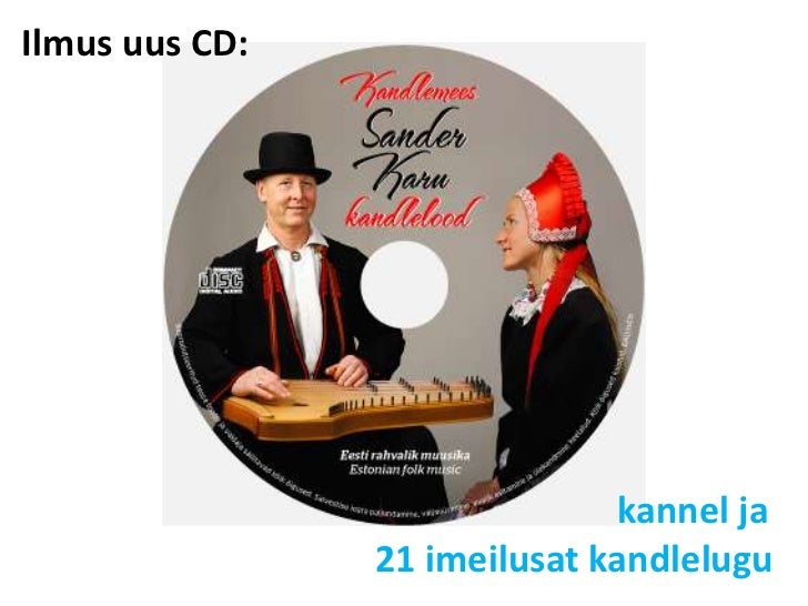 Ilmus uus CD: <br />                          kannel ja 21 imeilusat kandlelugu<br />