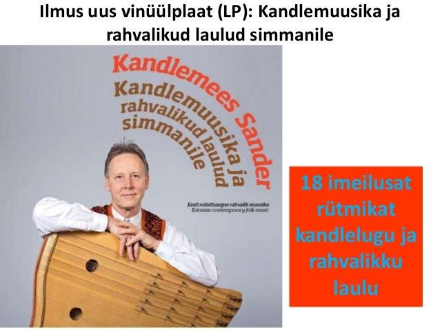 Ilmus uus vinüülplaat (LP): Kandlemuusika ja rahvalikud laulud simmanile 18 imeilusat rütmikat kandlelugu ja rahvalikku la...