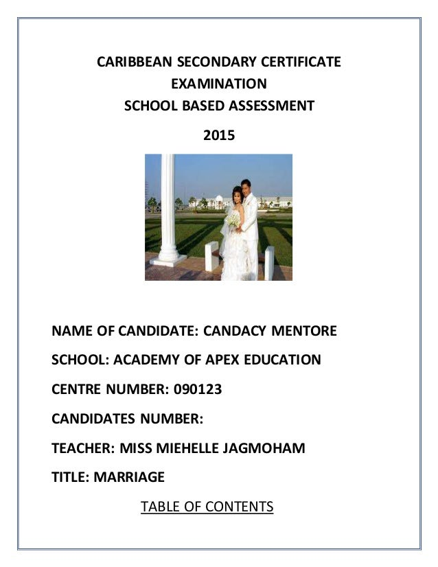 CARIBBEAN SECONDARY CERTIFICATE EXAMINATION SCHOOL BASED ASSESSMENT 2015 NAME OF CANDIDATE: CANDACY MENTORE SCHOOL: ACADEM...
