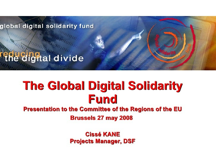 The Global Digital Solidarity Fund Presentation to the  Committee of the Regions of the EU Brussels 27 may 2008   Cissé KA...