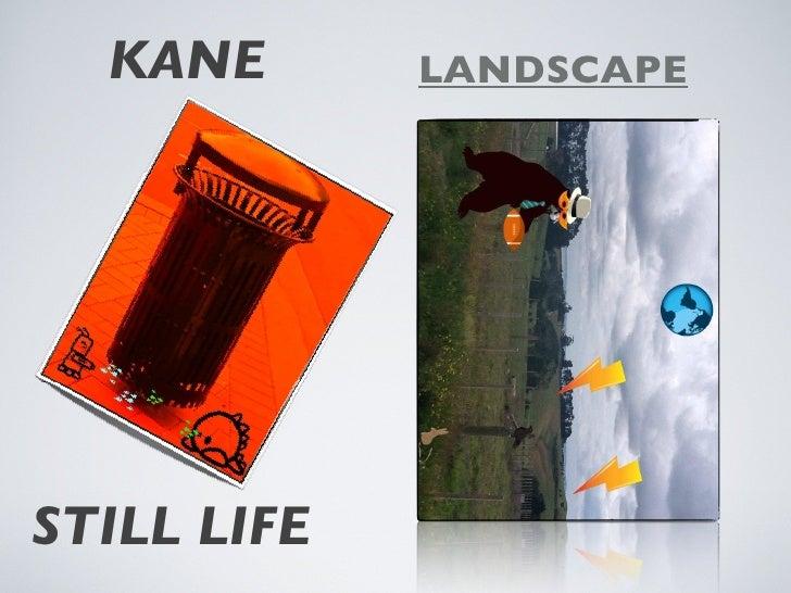 KANE       LANDSCAPESTILL LIFE
