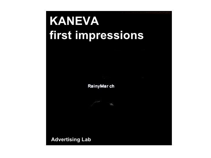 KANEVA first impressions Advertising Lab