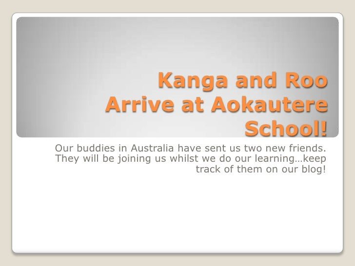 Kanga and Roo Arrive at Aokautere School!<br />Our buddies in Australia have sent us two new friends. They will be joining...