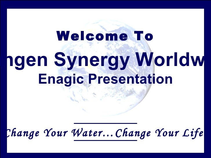 "Welcome To "" Change Your Water…Change Your Life!"" Kangen Synergy Worldwide Enagic Presentation"