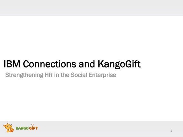 1 IBM Connections and KangoGift Strengthening HR in the Social Enterprise