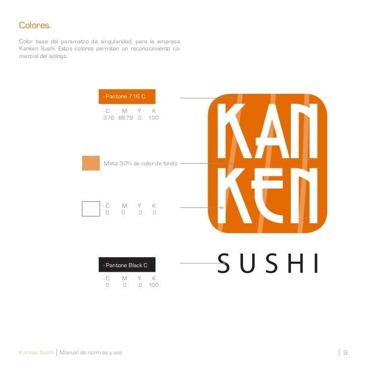 Colores.Color base del parametro de singularidad, para la empresaKanken Sushi. Estos colores permiten un reconocimiento co...
