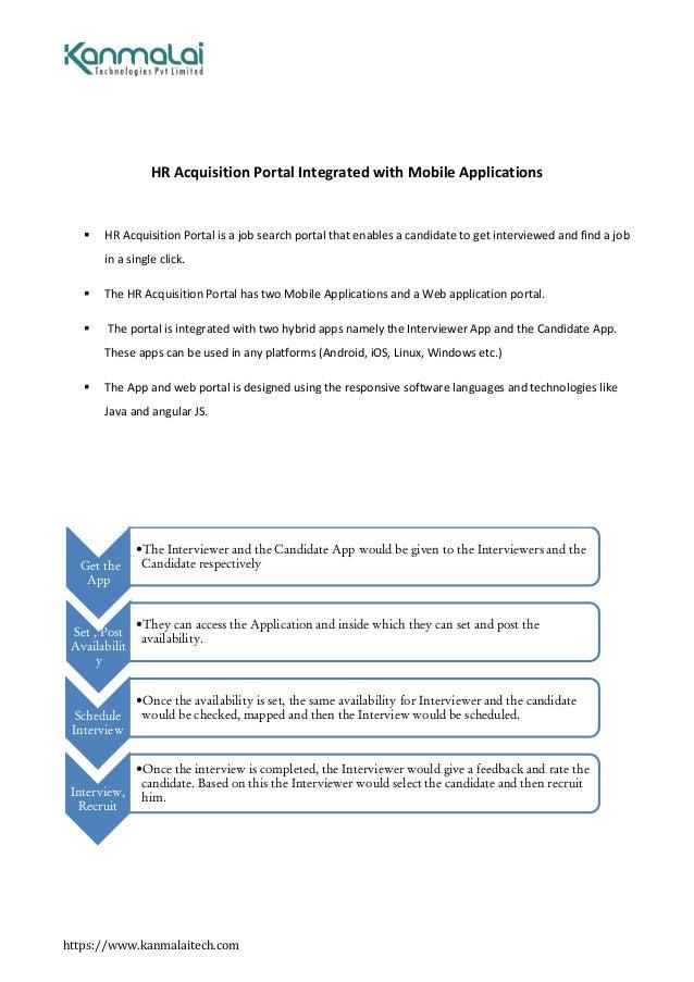 https://www.kanmalaitech.com HR Acquisition Portal Integrated with Mobile Applications  HR Acquisition Portal is a job se...