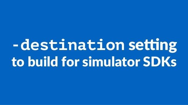 -destination!se$ng to#build#for#simulator#SDKs