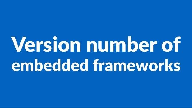 Version(number(of embedded%frameworks