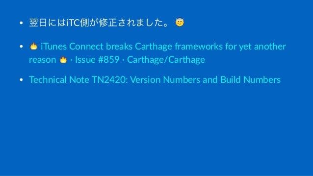 """• 翌日にはiTC側が修正されました。%! • """"%iTunes%Connect%breaks%Carthage%frameworks%for%yet%another% reason%""""%7%Issue%#859%7%Carthage/Cart..."""