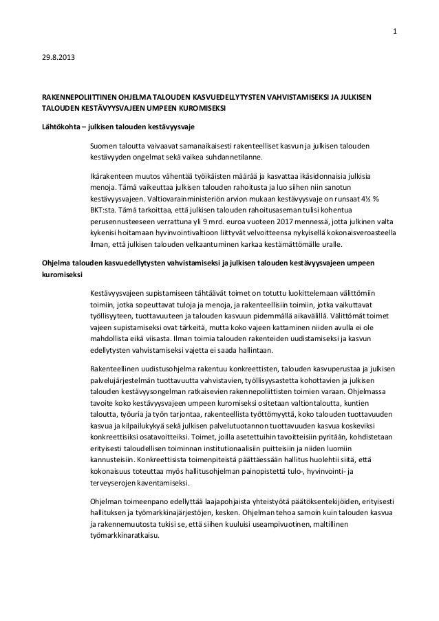 1  29.8.2013    RAKENNEPOLIITTINENOHJELMATALOUDENKASVUEDELLYTYSTENVAHVISTAMISEKSIJAJULKISEN TALOUDENKESTÄVYY...