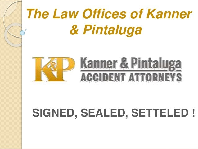 The Law Offices of Kanner & Pintaluga SIGNED, SEALED, SETTELED !