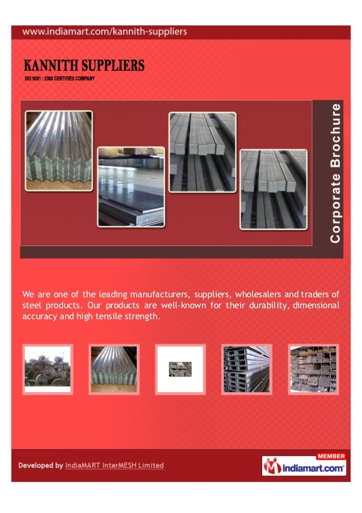 We are one of the leading manufacturers, suppliers, wholesalers and traders ofsteel products. Our products are well-known ...
