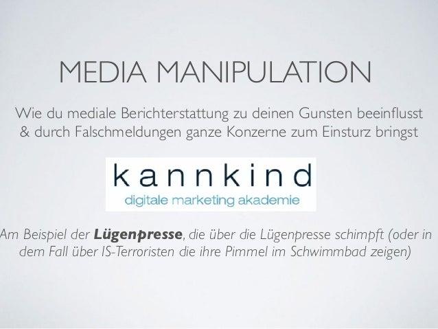 MEDIA MANIPULATION Wie du mediale Berichterstattung zu deinen Gunsten beeinflusst & durch Falschmeldungen ganze Konzerne zu...