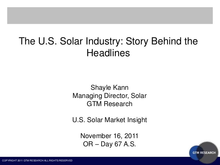 The U.S. Solar Industry: Story Behind the                         Headlines                                               ...