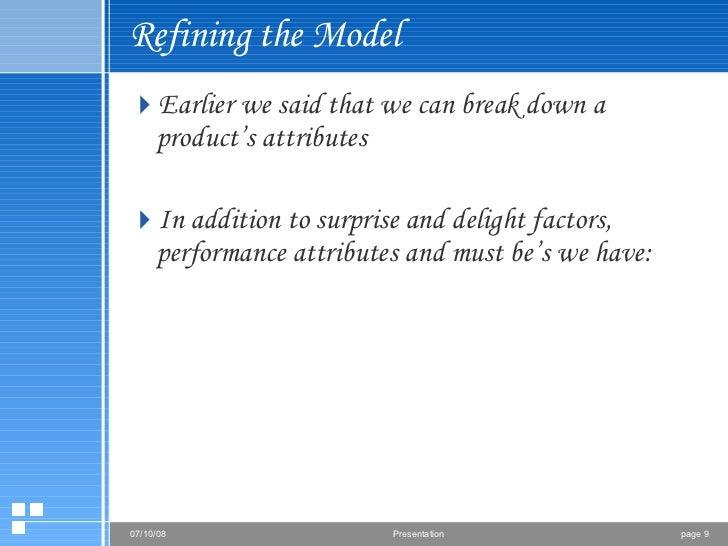Refining the Model <ul><li>Earlier we said that we can break down a product's attributes  </li></ul><ul><li>In addition to...
