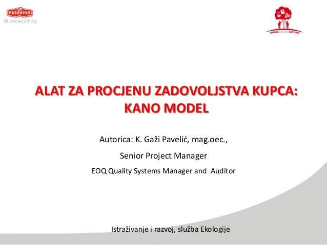 ALAT ZA PROCJENU ZADOVOLJSTVA KUPCA: KANO MODEL Autorica: K. Gaži Pavelić, mag.oec., Senior Project Manager EOQ Quality Sy...