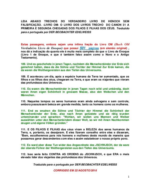 Traduzido para o português por DER BEOBACHTER EDELWEISS CORRIGIDO EM 22/AGOSTO/2016 1 LEIA ABAIXO TRECHOS DO VERDADEIRO LI...