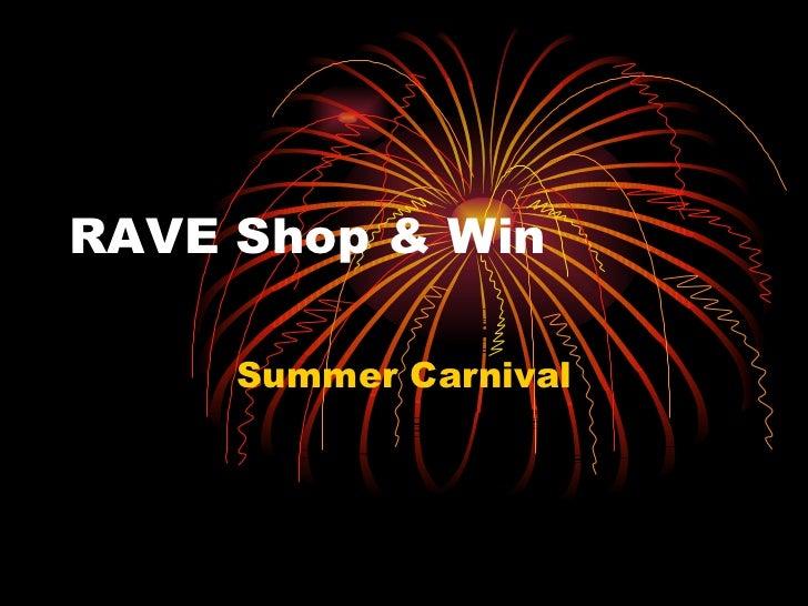 RAVE Shop & Win Summer Carnival