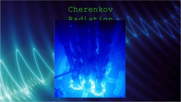 Schlumberger-Private Cherenkov Radiation