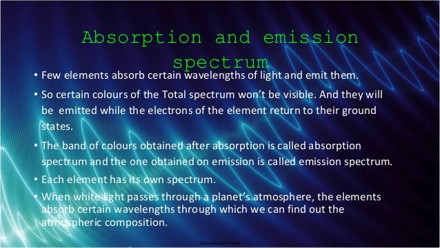 Schlumberger-Private Absorption and emission spectrum • Few elements absorb certain wavelengths of light and emit them. • ...