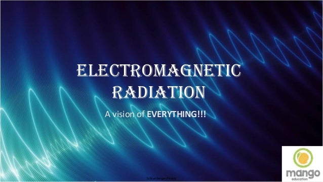 Schlumberger-Private Electromagnetic Radiation A vision of EVERYTHING!!!