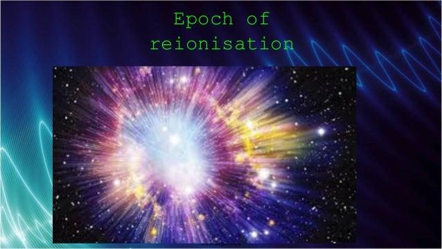 Schlumberger-Private Epoch of reionisation