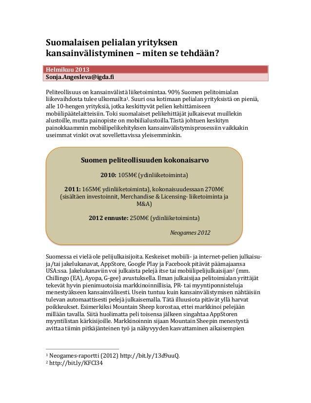 Suomalaisen pelialan yrityksen kansainvälistyminen – miten se tehdään?  Helmikuu 2013 Sonja.Angeslev...