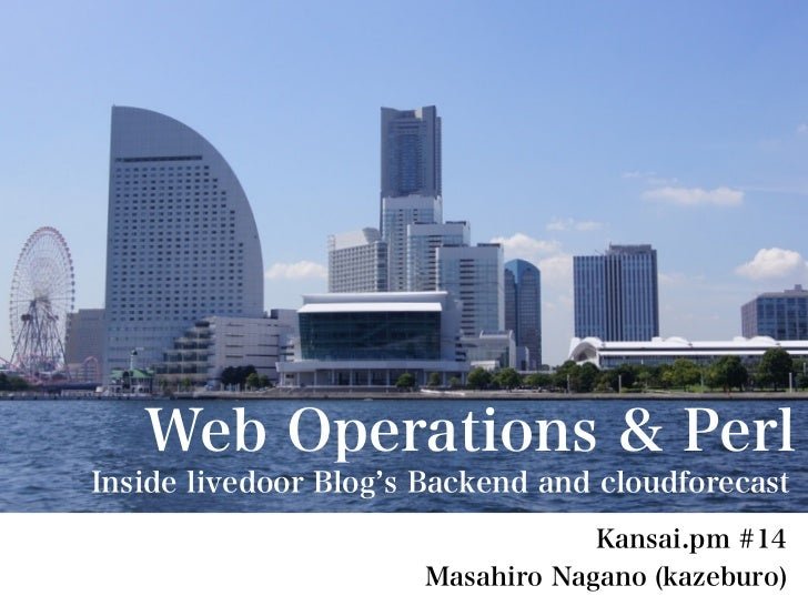 Web Operations & PerlInside livedoor Blog s Backend and cloudforecast                                  Kansai.pm #14      ...