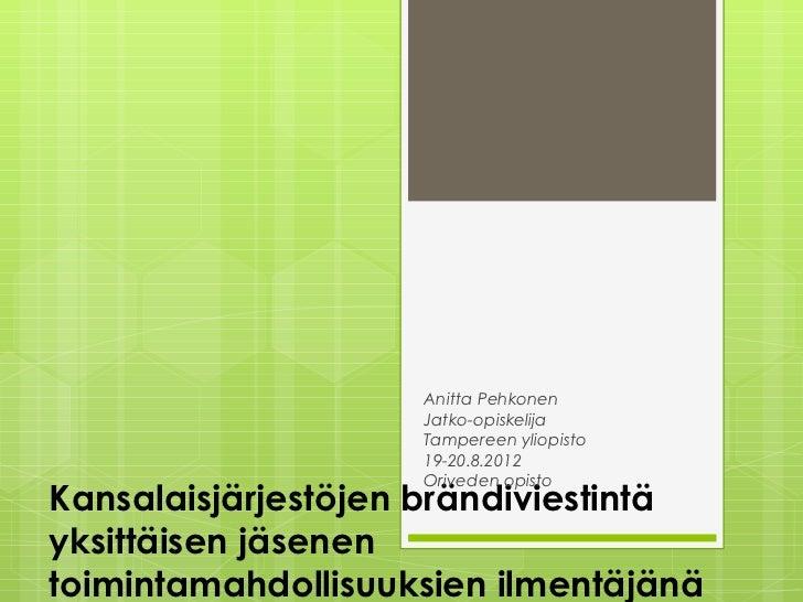 Anitta Pehkonen                    Jatko-opiskelija                    Tampereen yliopisto                    19-20.8.2012...