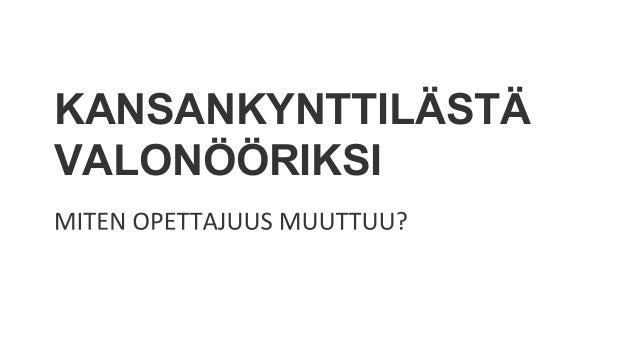 KANSANKYNTTILÄSTÄ VALONÖÖRIKSI