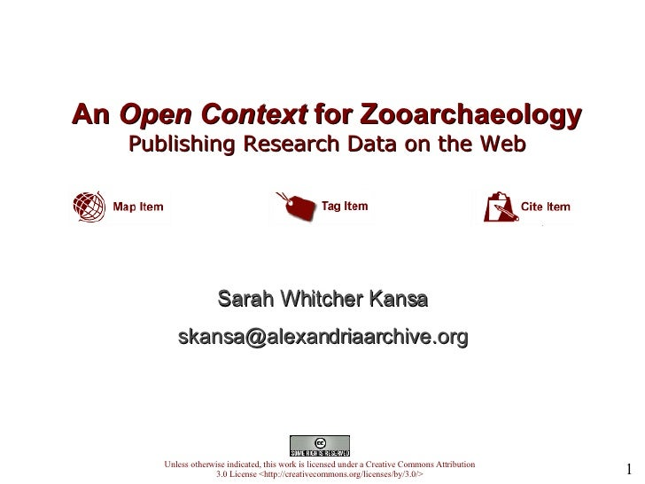 An  Open Context  for Zooarchaeology   Publishing Research Data on the Web   Unless otherwise indicated, this work is lice...