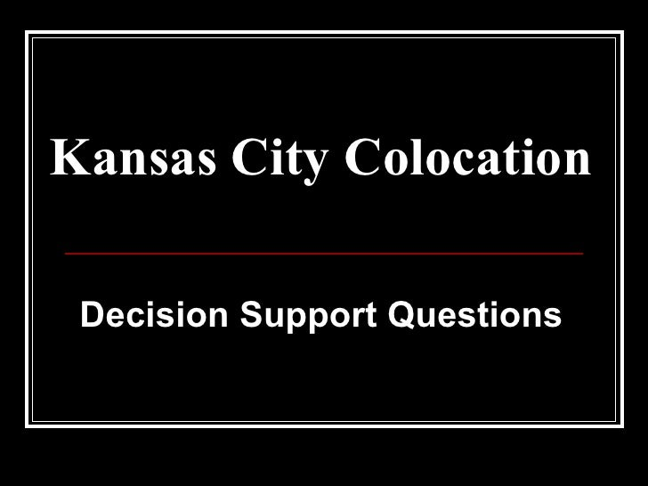 Kansas City Colocation Decision Support Questions