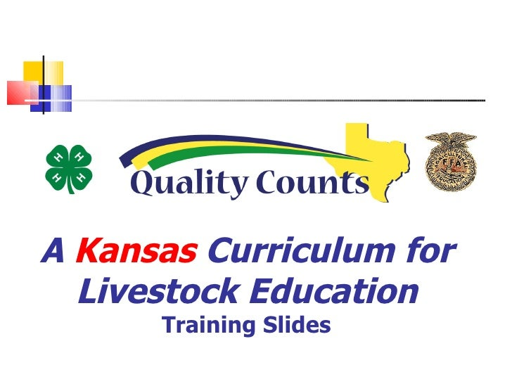A  Kansas  Curriculum for Livestock Education Training Slides
