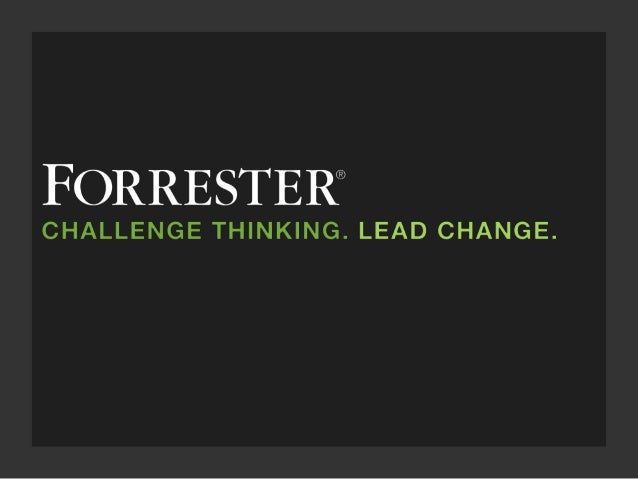 © 2015 Forrester Research, Inc. Reproduction Prohibited 2 Obligatory commercial…. Help us create great research. Please ta...
