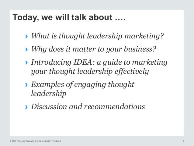 © 2015 Forrester Research, Inc. Reproduction Prohibited 6 Thought leadership vs. TL marketing Source: Wikimedia Commons: S...