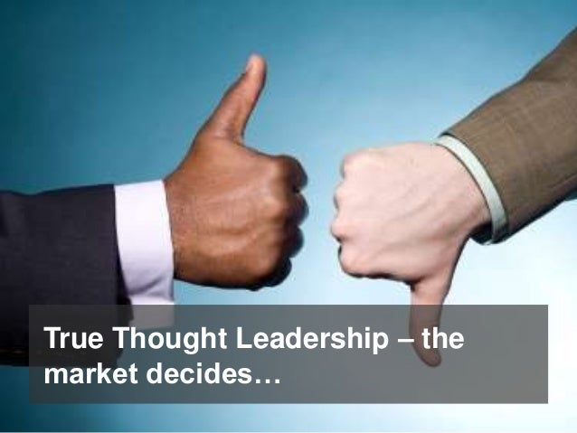 © 2015 Forrester Research, Inc. Reproduction Prohibited 10 Let's continue to talk about …. › What is thought leadership ma...
