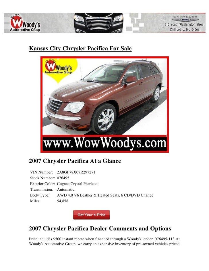 Kansas City Chrysler Pacifica For Sale2007 Chrysler Pacifica At a GlanceVIN Number:       2A8GF78X07R297271Stock Number:  ...