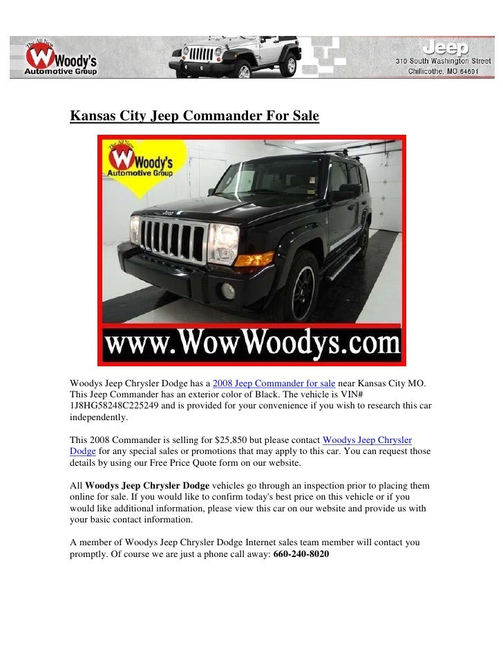 Kansas City Jeep Commander For SaleWoodys Jeep Chrysler Dodge has a 2008 Jeep Commander for sale near Kansas City MO.This ...