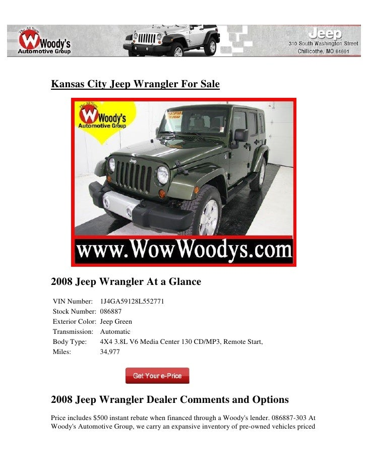 Kansas City Jeep Wrangler For Sale2008 Jeep Wrangler At a GlanceVIN Number:       1J4GA59128L552771Stock Number:     08688...