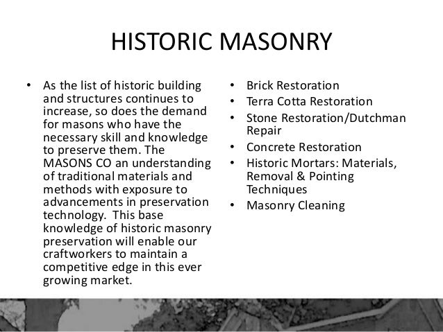 HISTORIC MASONRY • As the list of historic building and structures continues to increase, so does the demand for masons wh...