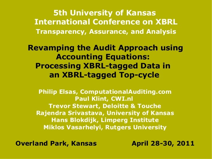 5th University of Kansas    International Conference on XBRL     Transparency, Assurance, and Analysis   Revamping the Aud...
