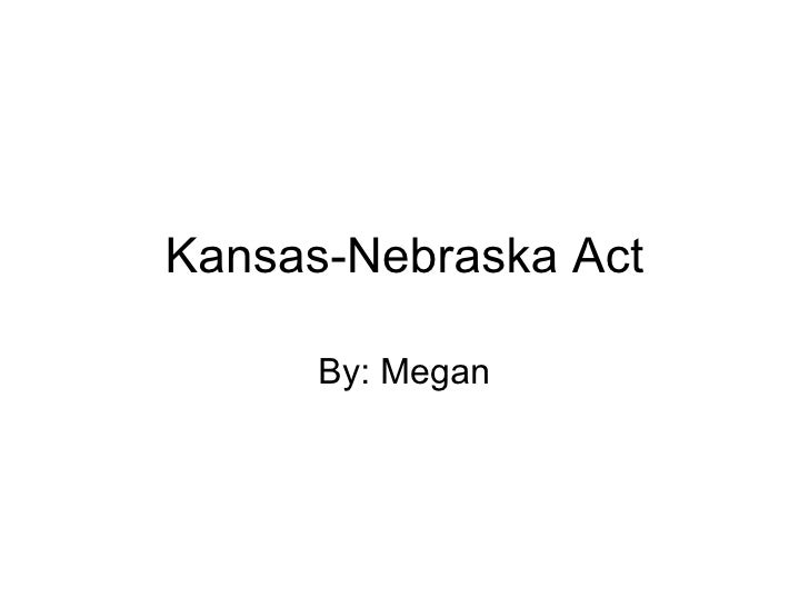 Kansas nebraska act essay