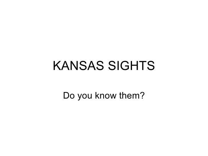 KANSAS SIGHTS Do you know them?