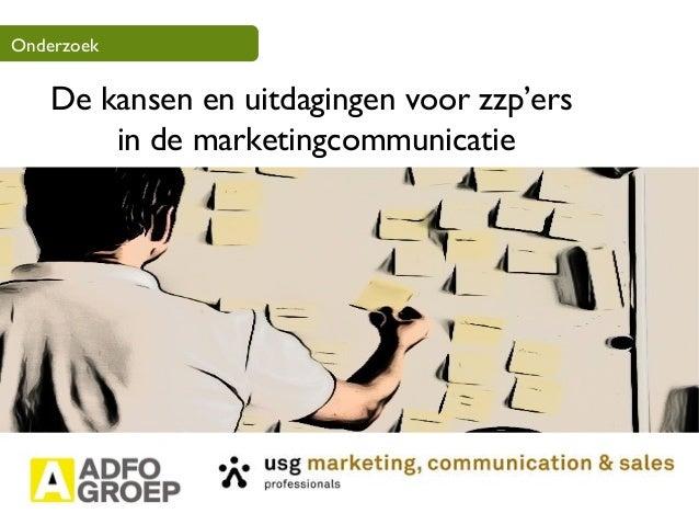 De kansen en uitdagingen voor zzp'ers in de marketingcommunicatie Onderzoek