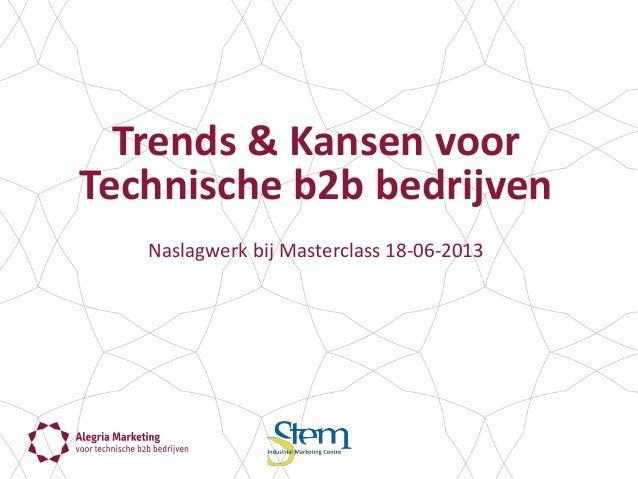 Alegria Marketingvoor technische b2b bedrijvenTrends & Kansen voor  Technische b2b bedrijven   Naslagw...