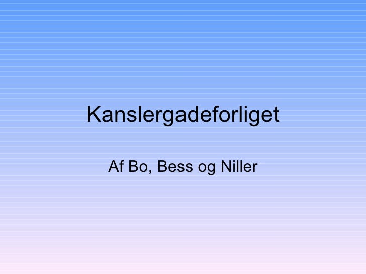 Kanslergadeforliget Af Bo, Bess og Niller