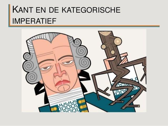 KANT EN DE KATEGORISCHE IMPERATIEF